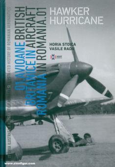 Stoica, Horia/Radu, Vasile: British Aircraft in Romania. Band 1: Hawker Hurricane