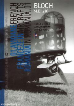 Stoica, Horia/Antoniu, Dan/Radu, Vasile: French Aircraft in Romania. Band 1: Bloch M.B.210