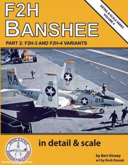Kinzey, Bert/Roszak, Rock (Illustr.): F2H Banshee in detail & scale. Teil 2: F2H-3 and F2H-4 Variants