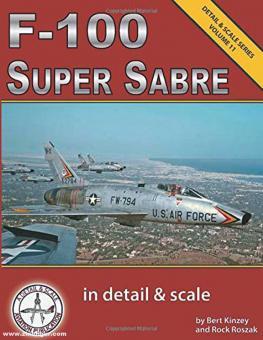 Kinzey, Bert/Roszak, Rock (Illustr.): F-100 Super Sabre in detail & scale