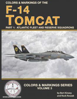 Kinzey, Bert/Roszak, Rock (Illustr.): Colors & Markings of the F-14 Tomcat. Teil 1: Atlantic and Reserve Squadrons