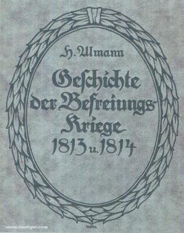 Almann, H.: Geschichte der Befreiungskriege 1813 u. 1814. Band 2: Der Herbstfeldzug und der Krieg in Frankreich im Winter 1814