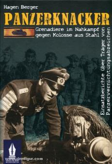 Berger, H.: Panzerknacker. Grenadiere im Nahkampf gegen Kolosse aus Stahl