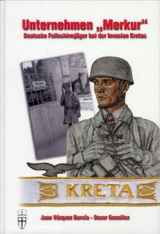 """Garcia, J. V./Gonzalez, O.: Unternehmen """"Merkur"""". Deutsche Fallschirmjäger bei der Invasion Kretas"""