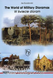 Koralewski, J.: The World of Military Dioramas. W swiecie dioram