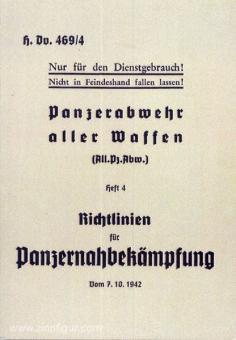 Panzerabwehr aller Waffen (All.Pz.Abw 3.). Heft 4: Richtlinien für Panzernahbekämpfung. Vom 7. 10. 1942