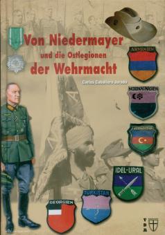 Jurado, Carlos Caballero: Von Niedermayer und die Ostlegionen der Wehrmacht