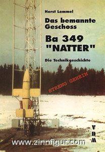 """Lommel, H.: Das bemannte Geschoss. Ba 349 """"Natter"""". Die Technikgeschichte"""