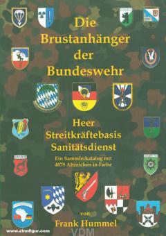 Hummel, Frank: Die Brustanhänger der Bundeswehr. Heer, Streitkräftebasis, Sanitätsdienst. Ein Sammlerkatalog mit 4879 Abzeichen in Farbe