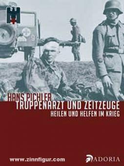 Pichler, H.: Truppenarzt und Zeitzeuge. Mit der 4. SS-Polizei-Division an vorderster Front