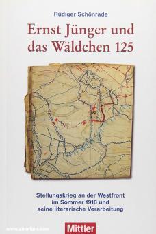 Schönrade, Rüdiger: Ernst Jünger und das Wäldchen 125. Stellungskrieg an der Westfront im Sommer 1918 und seine literarische Verarbeitung