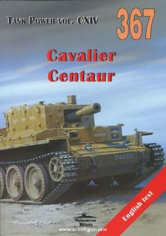"Ledwoch, J.: A24 Cruiser Tank Mk VII ""Cavalier"", A27L Cruiser Tank Mk VIII ""Centaur"""