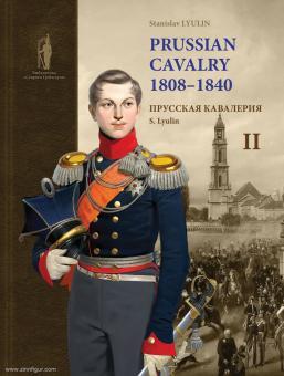 Lyulin, Stanislav: Prussian Cavalry 1808-1840. Volume 2