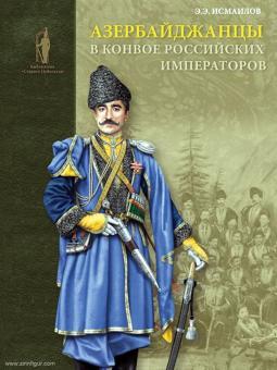 Ismailow, E. E.: Aserbaidschaner im Gefolge der russischen Zaren