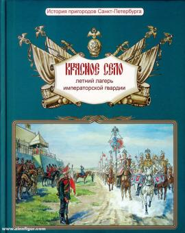Savin, Sergei Pavlovich: Krasnoe Selo. Sommerlager der kaiserlichen Garde. Geschichte der Vororte von St. Petersburg