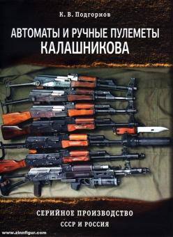 Podgornov, K.: Automatische und halbautomatische Maschinengewehre von Kalaschnikow. Produktion der UdSSR und Russlands