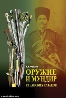 Frolov, B. E.: Die Waffe und Uniform der Kuban-Kosaken des späten 18. bis frühen 20. Jahrhunderts