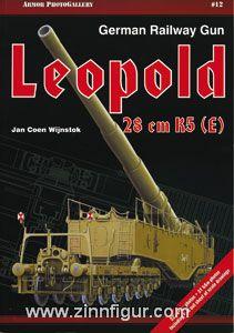 Wijnstok, J. C.: German Railway Gun Leopold 28 cm K5 (E)