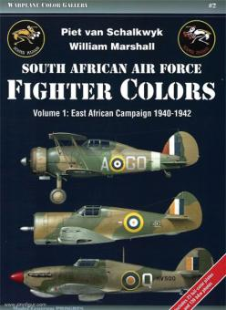 Schalkwyk, Piet van/Marshall, William: South African Air Force Fighter Colours. Part 1: East African Campaign 1940-1942