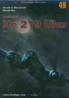 Murawski, M. J./Rys, M.: Heinkel He 219 Uhu. Volume 1