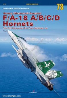 Huertas, Salvador Mafé: Boeing (Mcdonnell Douglas) F/A-18 A/B/C/D Hornets. The Fist Generation of a True Multirole Jet. Band 1