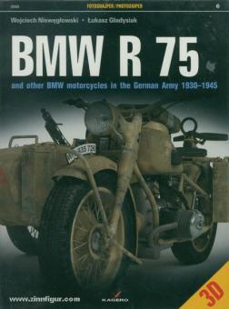 Nieweglowski, W./Gladysiak, L.: BMW R 75 and other motorcycles in the German Army 1930-1945