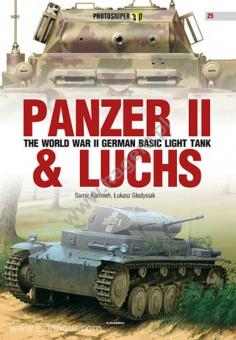 Karmieh, S./Gladysiak, L.: Panzer II & Luchs. The World War II German Basic Light Tank
