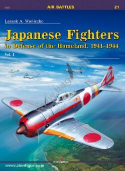 Wieliczko, L. A.: Japanese Fighters in Defense of the Homeland, 1941-1944. Volume 1
