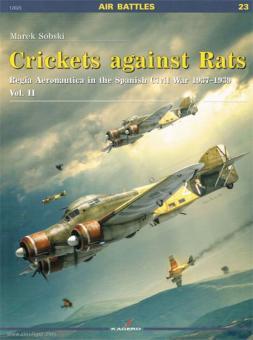 Sobski, M.: Crickets against Rats. Regia Aeronautica in the Spanish Civil War 1937-1939. Band 2
