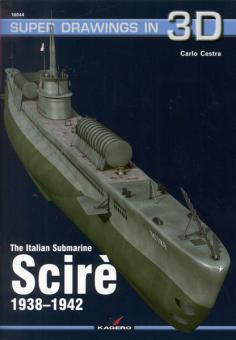 Cestra, C.: The Italian Submarine Scirè 1938-1942