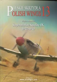 Matusiak, W.: Supermarine Spitfire IX 1942-1943