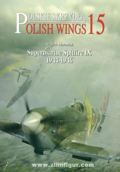 Matusiak, W.: Supermarine Spitfire IX 1944-1946
