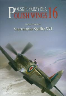 Matusiak, W.: Supermarine Spitfire XVI