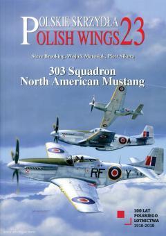 Brooking, Steve/Matusiak, Wojtek/Sikora, Piotr: 303 Squadron. North American Mustang