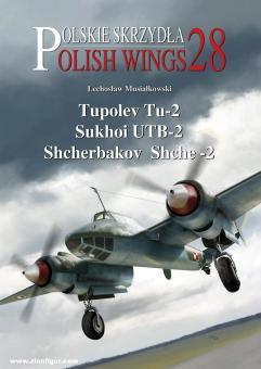 Musialkowski, Lechoslaw/Holda, Karolina (Illustr.): Tupolev Tu-2, Sukhoi Utb-2, Shcherbakov Shche-2