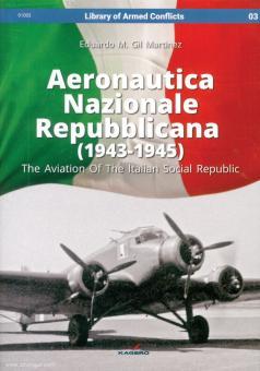Gil Martínez, Eduardo M.: Aeronautica Nazionale Repubblicana (1943-1945). The Aviation Of The Italian Social Republic