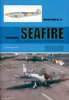 Bussy, Geoffrey: Supermarine Seafire. Griffon-engined variants - Mks.XV, F.XVII, F.45, F.46 and FR.47