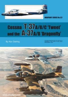 "Darling, Kev: Cessna T-37 A/B/C ""Tweet"" and the A-37 A/B ""Dragonfly"""