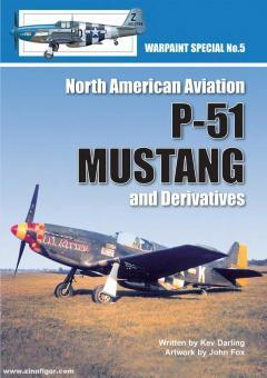 Darling, Kev/Fox, John (Illustr.): North American Aviation P-51 Mustang and Derivatives