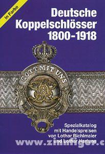 Bichlmaier, L./Hartung, L.: Deutsche Koppelschlösser 1800-1918. Spezialkatalog mit Handelspreisen