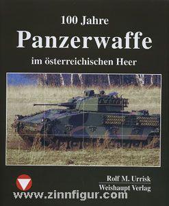 Urrisk, R. M.: 100 Jahre Panzerwaffe im österreichischen Heer