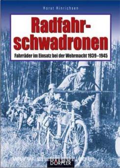 Hinrichsen, H.: Radfahrschwadronen. Fahrräder im Einsatz bei der Wehrmacht 1939-1945