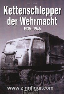 Koch, F.: Kettenschlepper der Wehrmacht 1935-1945