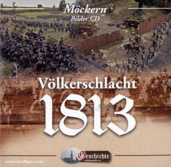Möckern. Bilder CD. Völkerschlacht 1813