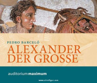 Barceló, P.: Alexander der Große. 2 CDs