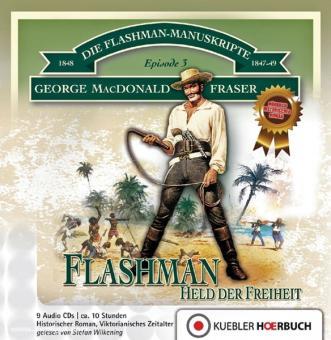 Fraser, MacDonald G.: Die Flashman-Manuskripte. Band 3: Held der Freiheit. 1848-1849 in Westafrika und Amerika