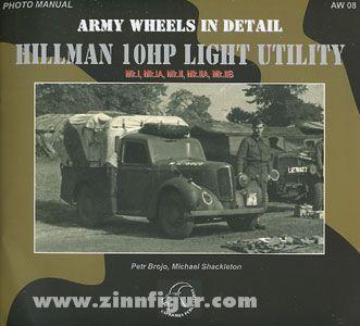 Brojo, P./Shackleton, M.: Hillman 10 HP Light Utility. Mk.I, Mk.IA, Mk.II, Mk.IIA, Mk.IIB