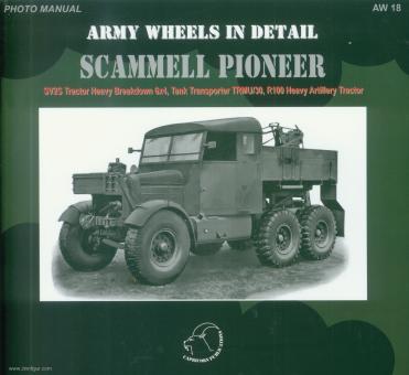 Brojo, P.: Scammell Pioneer. SV2S Tractor Heavy Breakdown 6x4, Tank Transporter TRMU/30, R100 Heavy Artillery Tractor