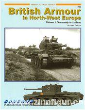 Oliver, D.: British Armour in North-West Europe - Volume 1. Normandy to Arnhem