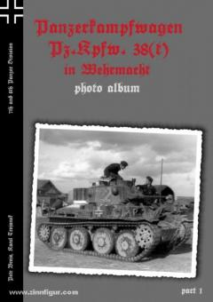 Brojo, P./Tropanek, K.: Panzerkampfwagen Pz.Kpfw. 38(t) in Wehrmacht. Photo Album. 7th and 8th Division. Band 1